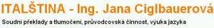 CIGLBAUEROVÁ JANA Ing.-SOUDNÍ PŘEKLADY ITALŠTINY, TLUMOČENÍ