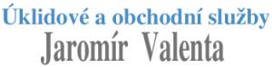 VALENTA JAROMÍR-ÚKLIDOVÉ A OBCHODNÍ SLUŽBY
