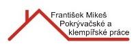 MIKEŠ FRANTIŠEK-POKRÝVAČSKÉ A KLEMPÍŘSKÉ PRÁCE